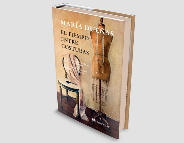 """""""El tiempo entre costuras"""" de María Dueñas"""